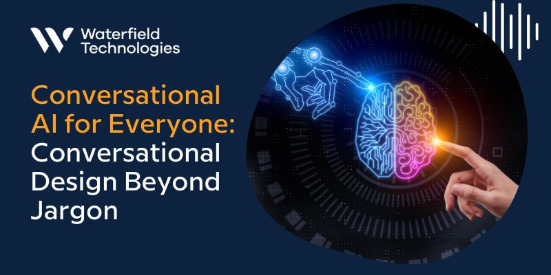 Conversational AI for Everyone: Conversational Design Beyond Jargon