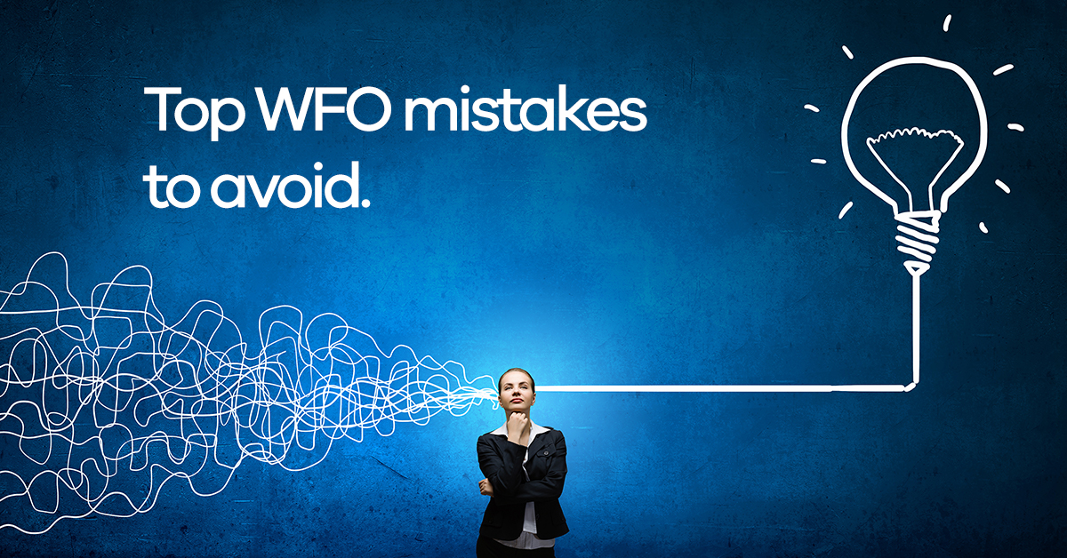 8 Common Mistakes to Avoid When Implementing WFO